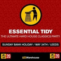 Essential Tidy: The North's Biggest Hard House Classics Party!