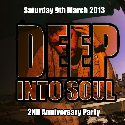 Deep Into Soul 2nd Anniversary Party Tickets | The Prince Of Wales Brixton  | Sat 9th March 2013 Lineup