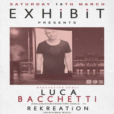 Exhibit Presents Luca Bacchetti, ReKreation & More TBA Tickets | Sound Control Manchester  | Sat 16th March 2013 Lineup